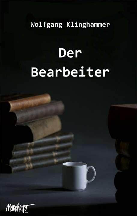 Wolfgang_Klinghammer_Der_Bearbeiter_Cover