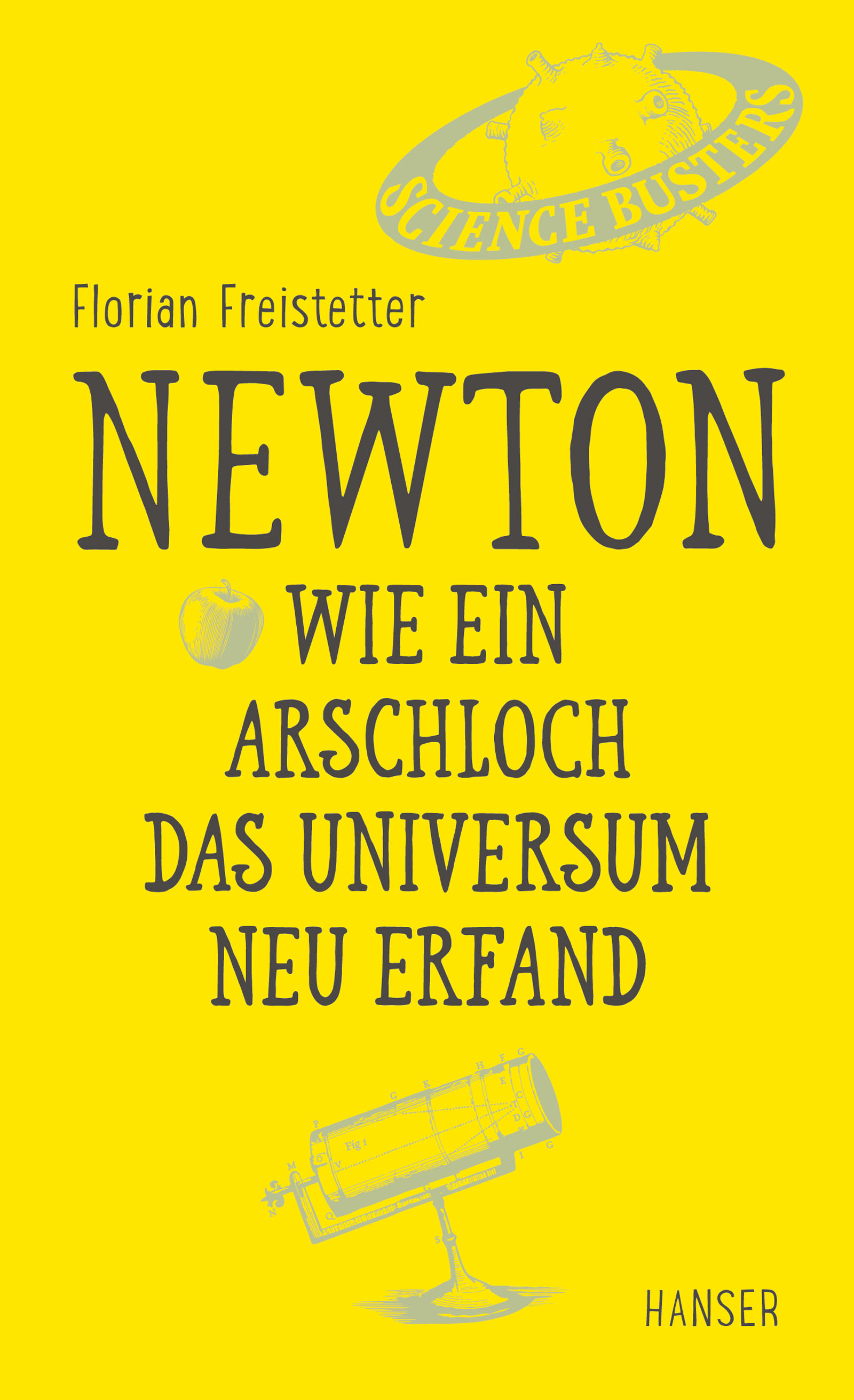 Newton - Wie ein Arschloch das Universum neu erfand