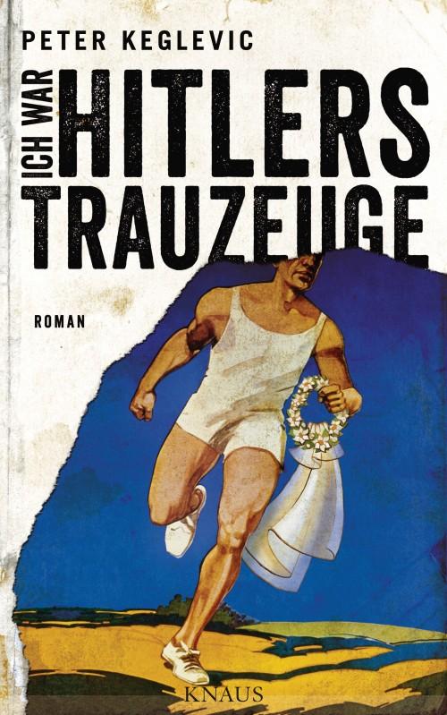 Ich war Hitlers Trauzeuge von Peter Keglevic