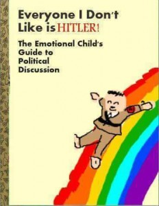 everyone-i-dont-like-is-hitler-the-emotional-childs-guide-to-political-discussion-1452799024